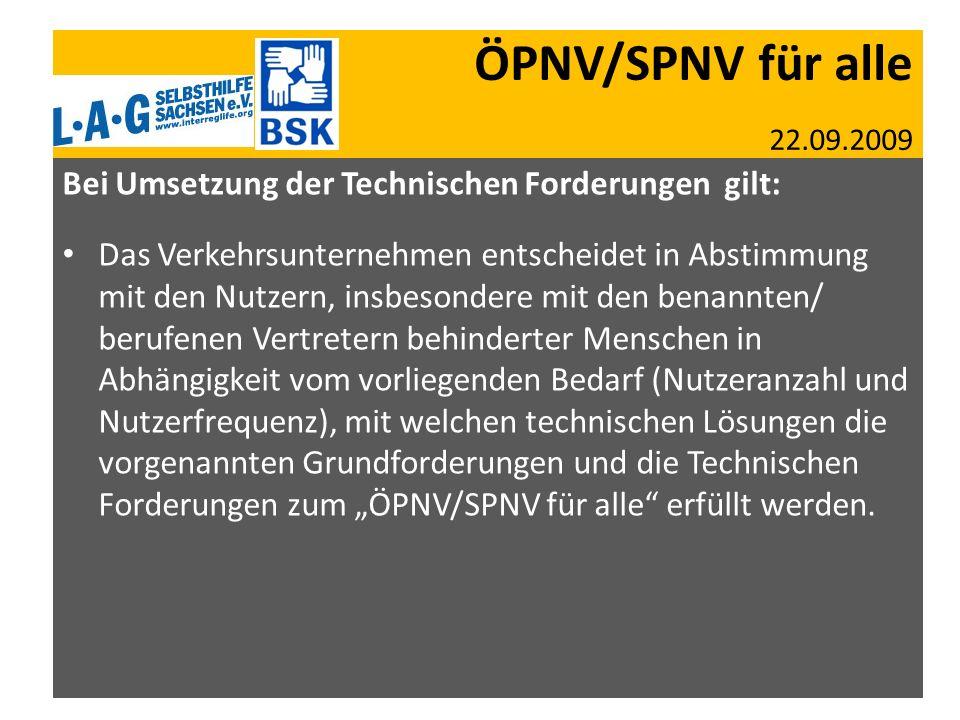 ÖPNV/SPNV für alle 22.09.2009 Bei Umsetzung der Technischen Forderungen gilt: