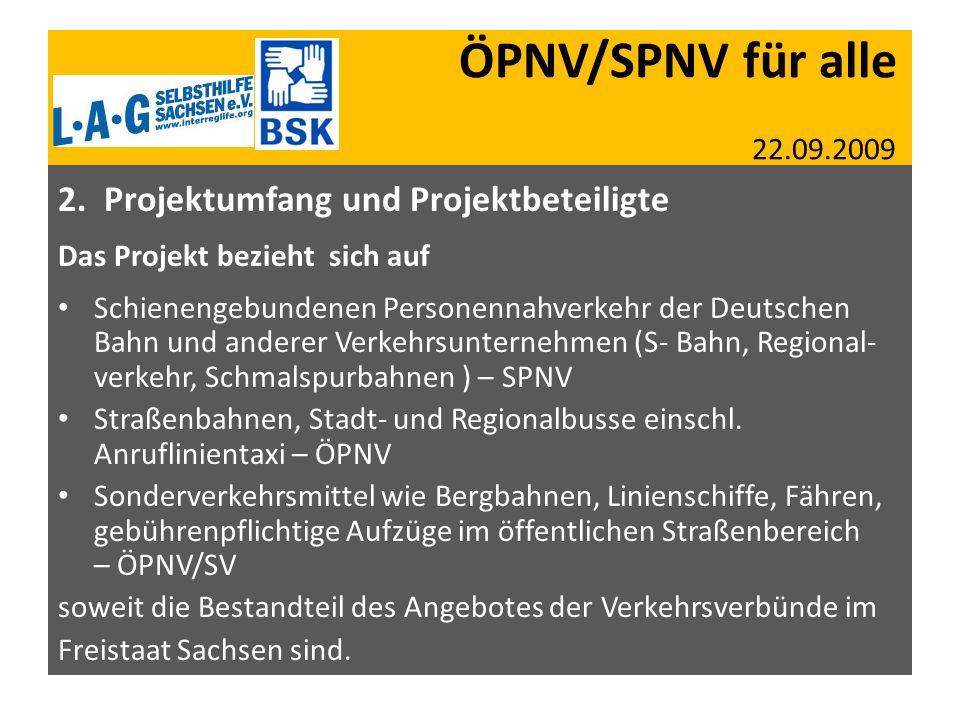ÖPNV/SPNV für alle 22.09.2009 2. Projektumfang und Projektbeteiligte