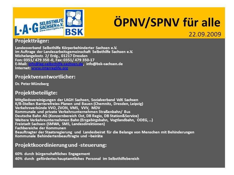 ÖPNV/SPNV für alle 22.09.2009 Projektträger: Projektverantwortlicher: