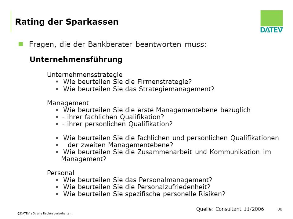 Rating der Sparkassen Fragen, die der Bankberater beantworten muss:
