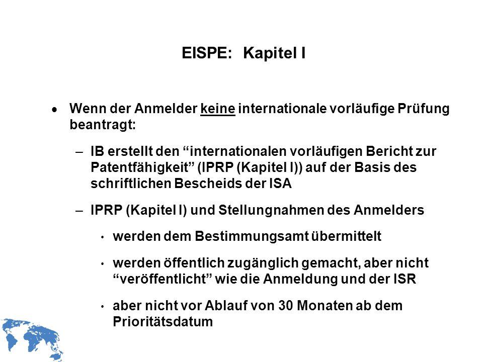 EISPE: Kapitel IWenn der Anmelder keine internationale vorläufige Prüfung beantragt: