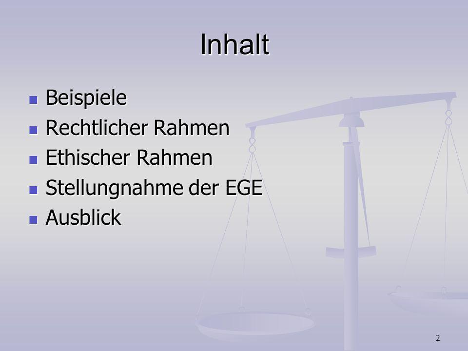 Inhalt Beispiele Rechtlicher Rahmen Ethischer Rahmen