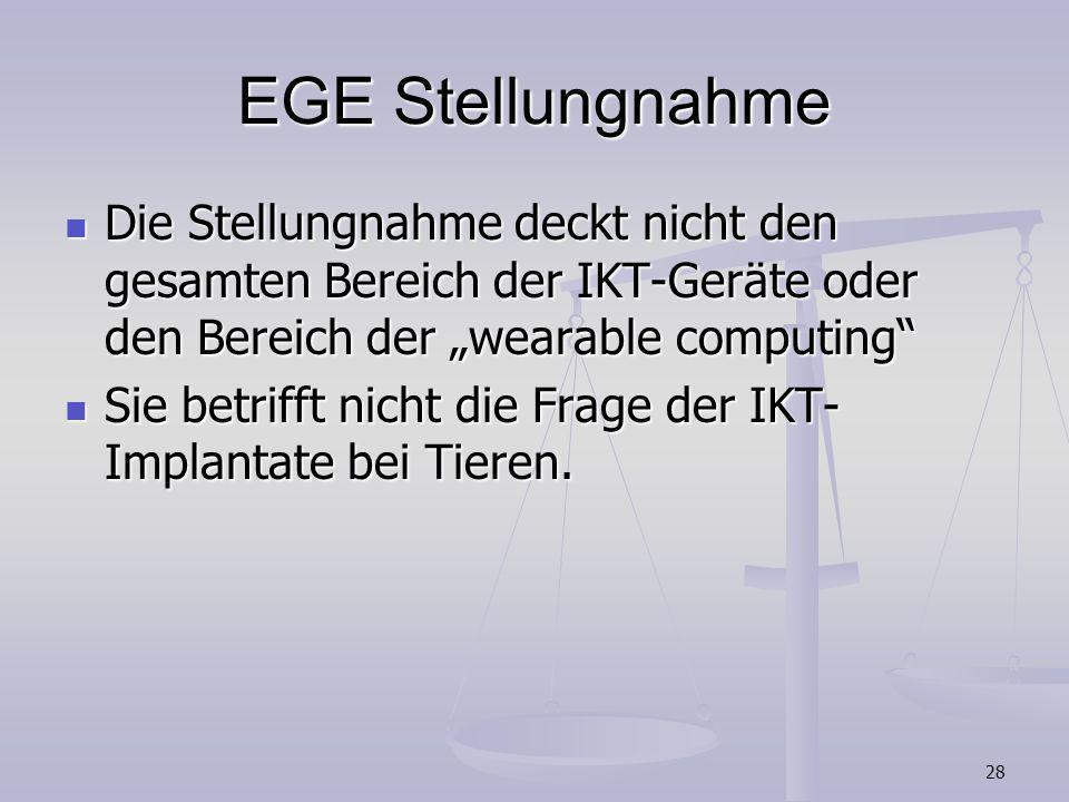 """EGE StellungnahmeDie Stellungnahme deckt nicht den gesamten Bereich der IKT-Geräte oder den Bereich der """"wearable computing"""