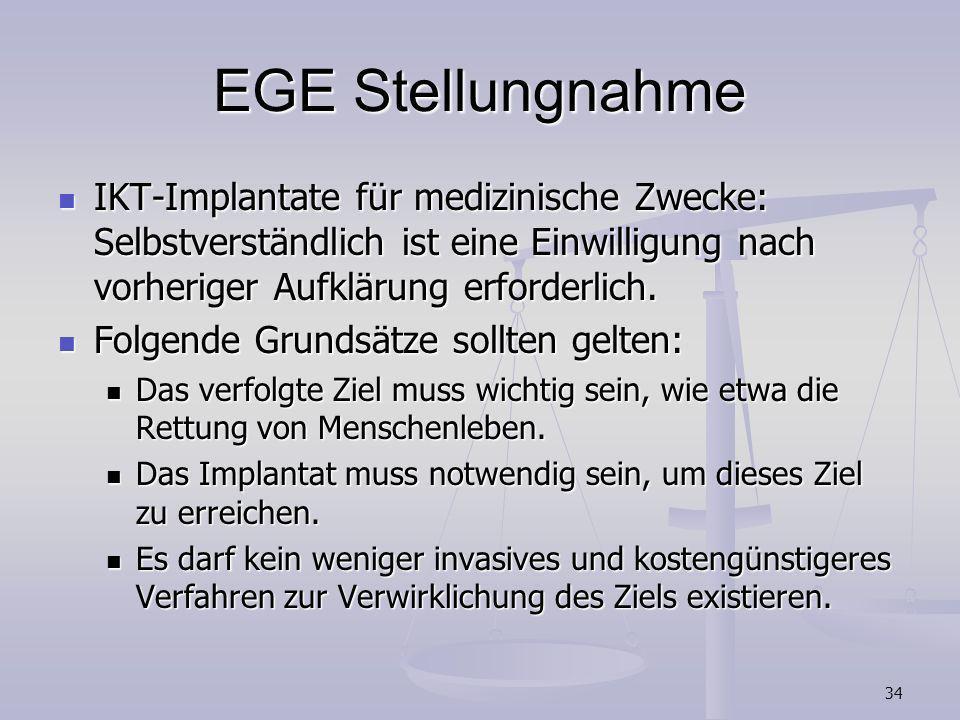 EGE StellungnahmeIKT-Implantate für medizinische Zwecke: Selbstverständlich ist eine Einwilligung nach vorheriger Aufklärung erforderlich.