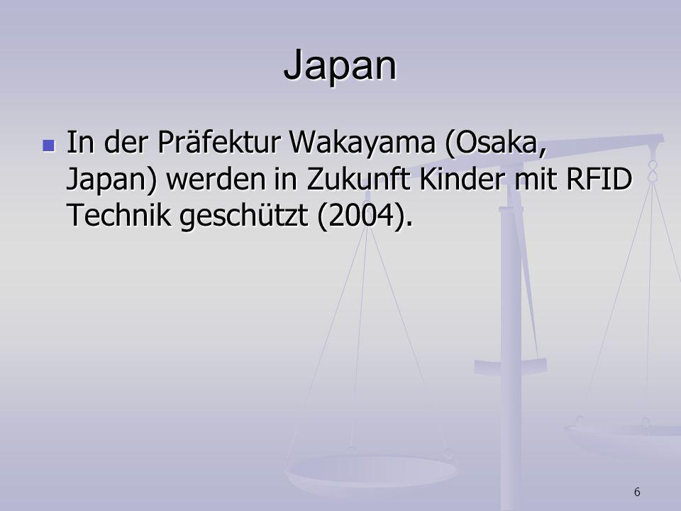 JapanIn der Präfektur Wakayama (Osaka, Japan) werden in Zukunft Kinder mit RFID Technik geschützt (2004).