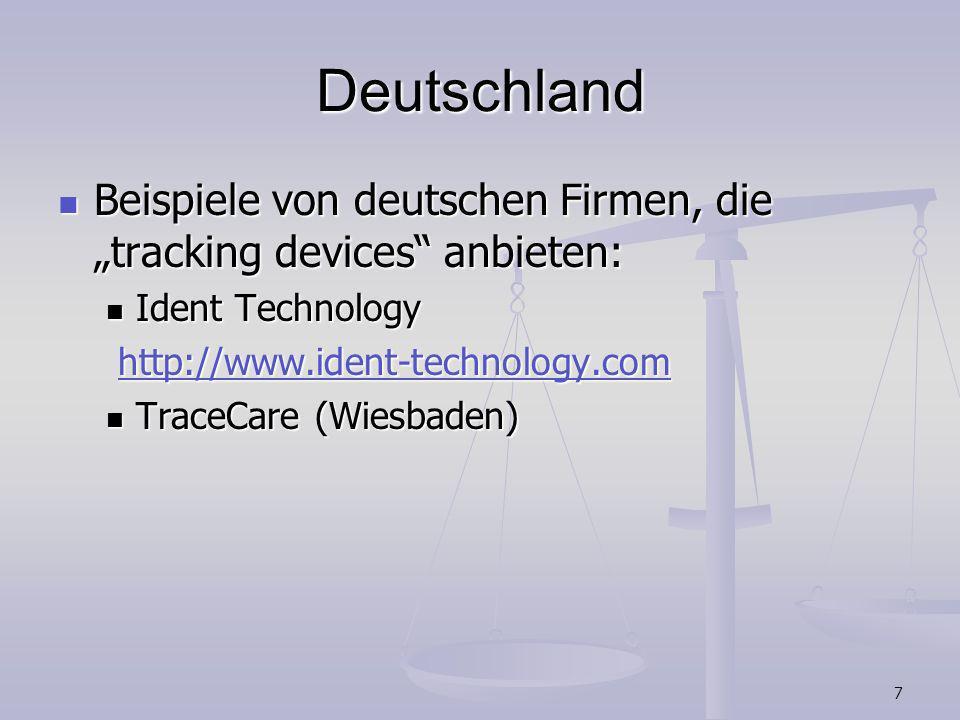 """DeutschlandBeispiele von deutschen Firmen, die """"tracking devices anbieten: Ident Technology. http://www.ident-technology.com."""