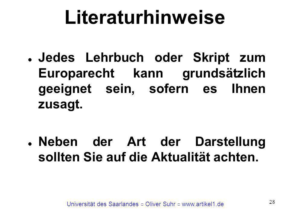 LiteraturhinweiseJedes Lehrbuch oder Skript zum Europarecht kann grundsätzlich geeignet sein, sofern es Ihnen zusagt.