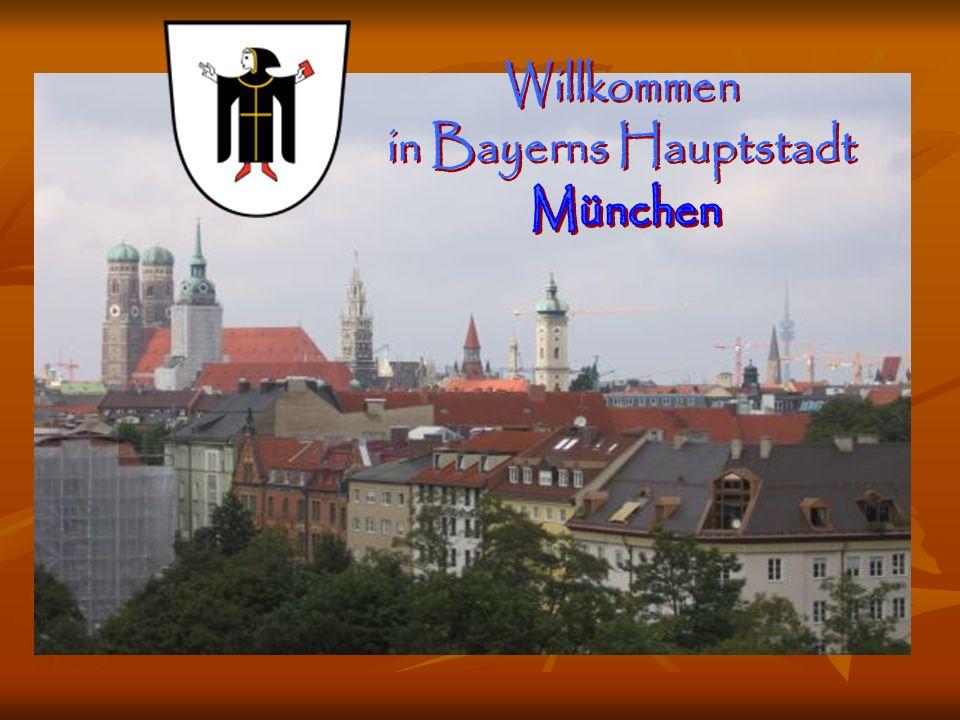 Willkommen in Bayerns Hauptstadt München