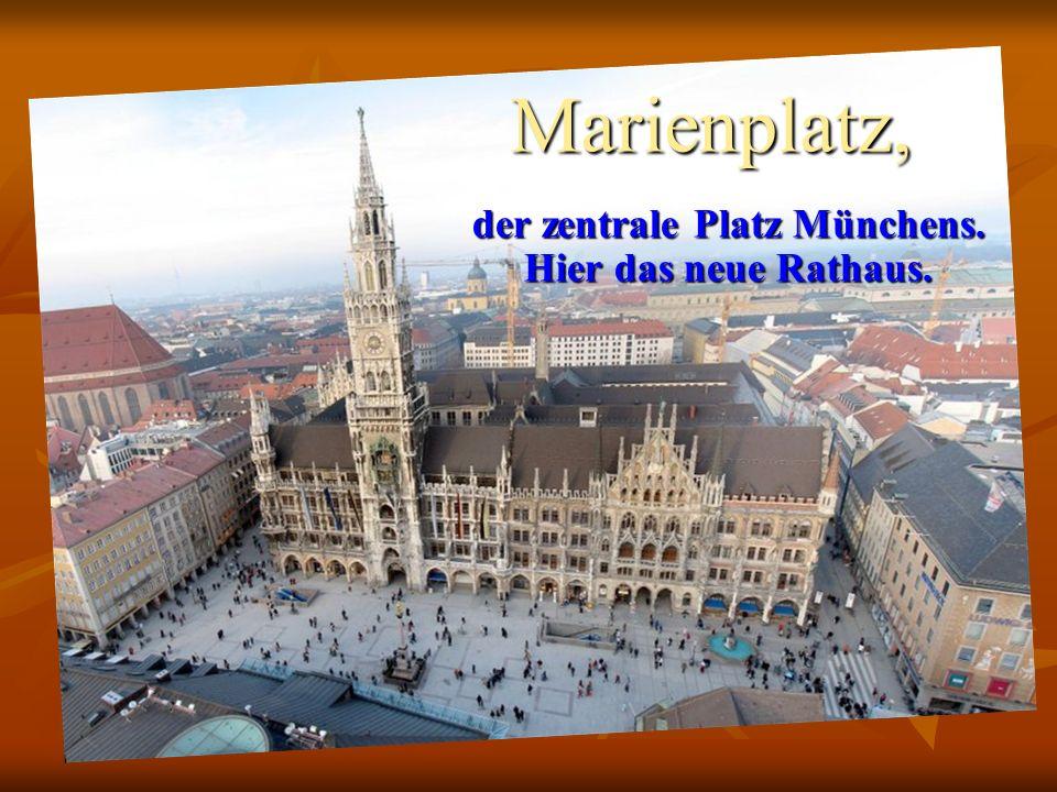 der zentrale Platz Münchens. Hier das neue Rathaus.