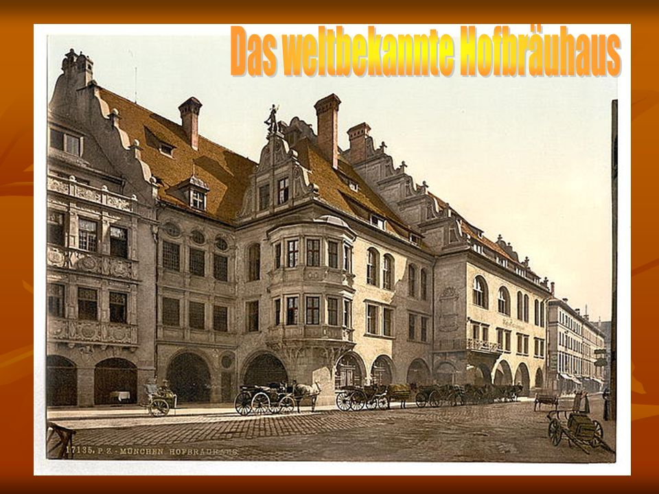 Das weltbekannte Hofbräuhaus