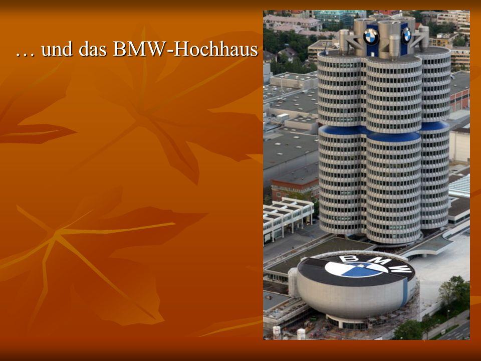 … und das BMW-Hochhaus