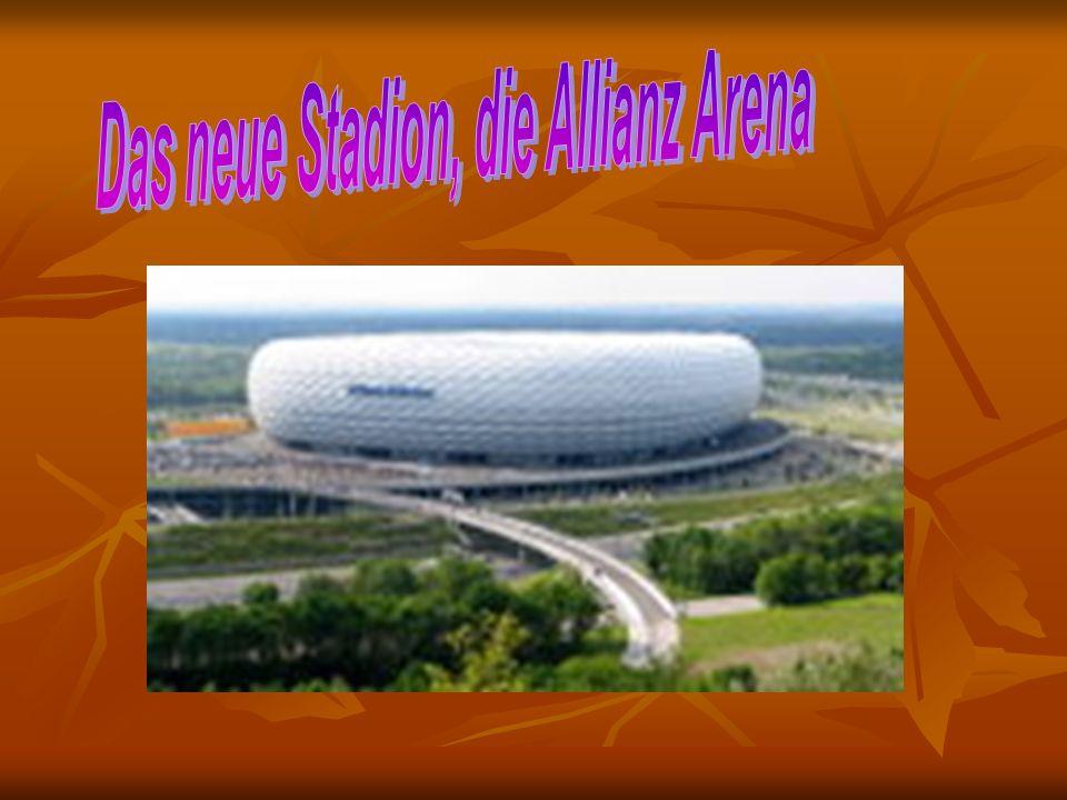 Das neue Stadion, die Allianz Arena
