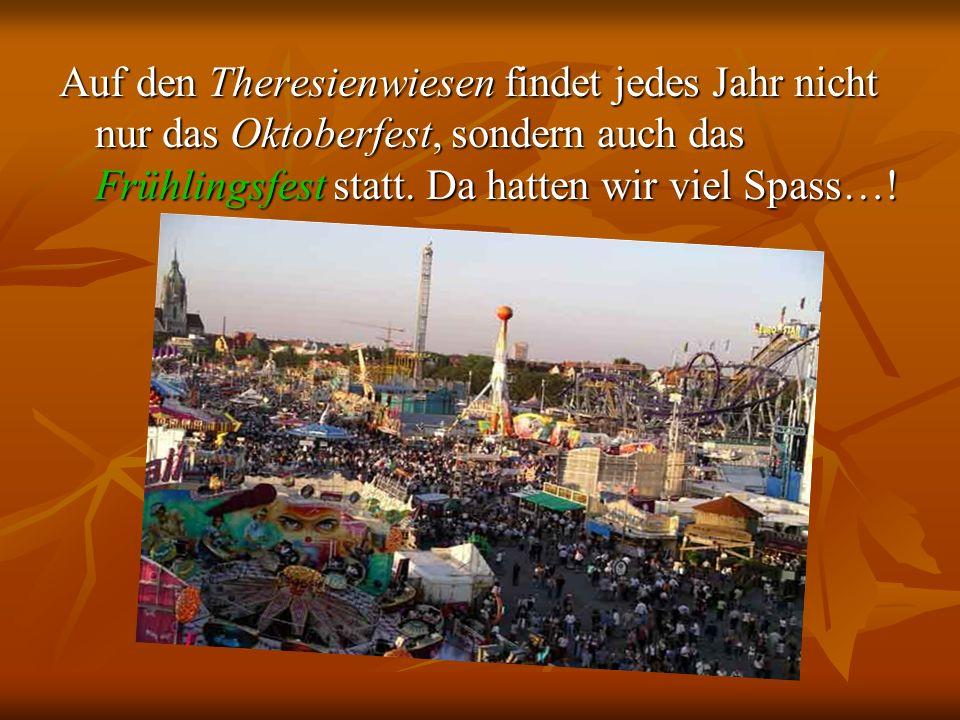 Auf den Theresienwiesen findet jedes Jahr nicht nur das Oktoberfest, sondern auch das Frühlingsfest statt.