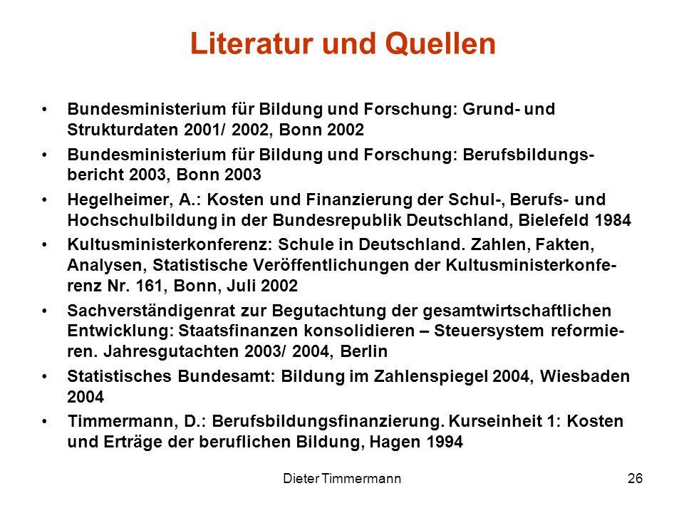 Literatur und Quellen Bundesministerium für Bildung und Forschung: Grund- und Strukturdaten 2001/ 2002, Bonn 2002.