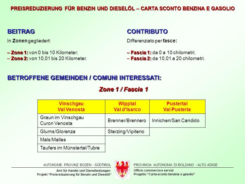 BETROFFENE GEMEINDEN / COMUNI INTERESSATI: Zone 1 / Fascia 1