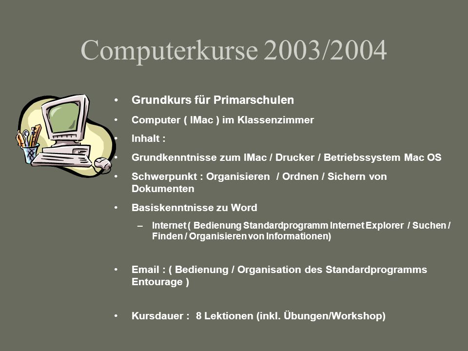 Computerkurse 2003/2004 Grundkurs für Primarschulen