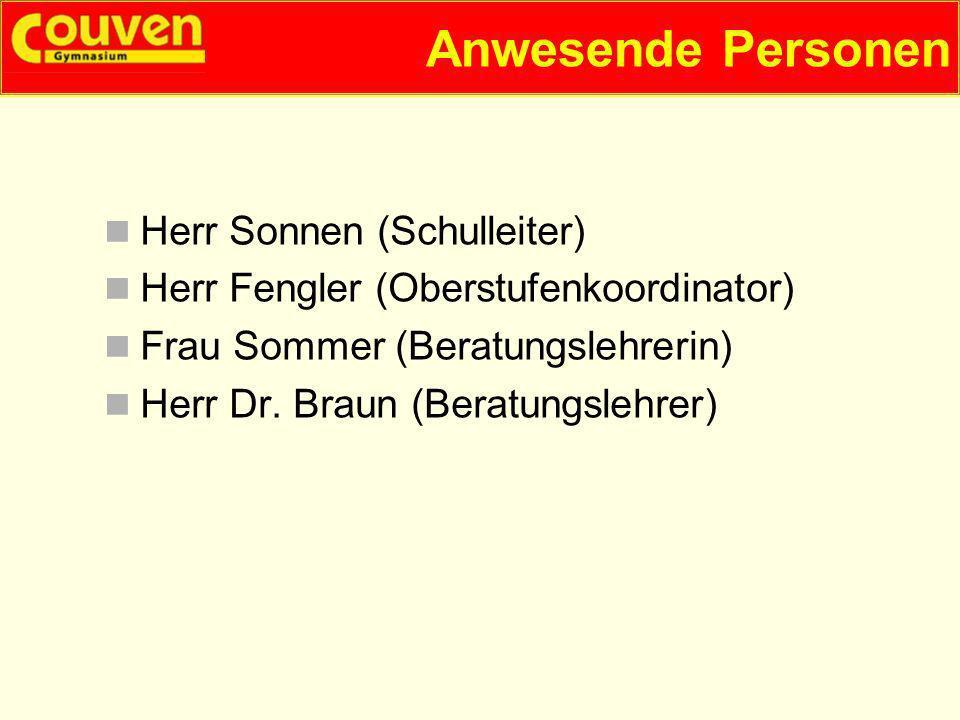 Anwesende Personen Herr Sonnen (Schulleiter)