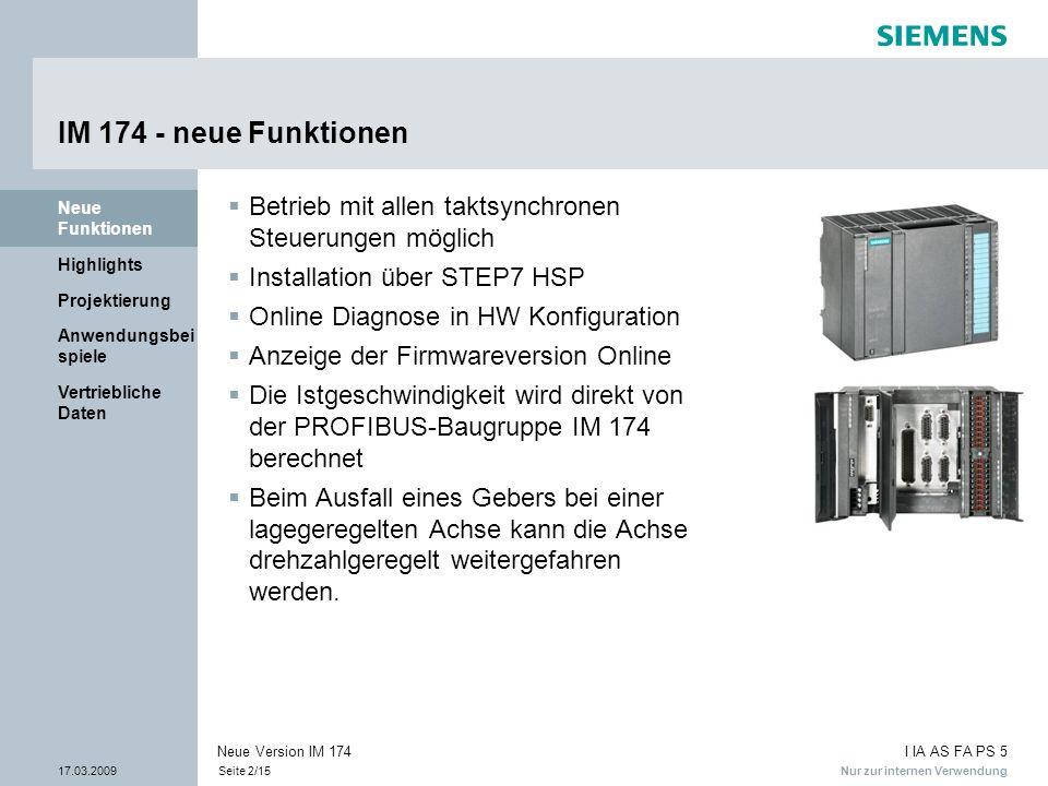 IM 174 - neue Funktionen Neue Funktionen. Betrieb mit allen taktsynchronen Steuerungen möglich. Installation über STEP7 HSP.