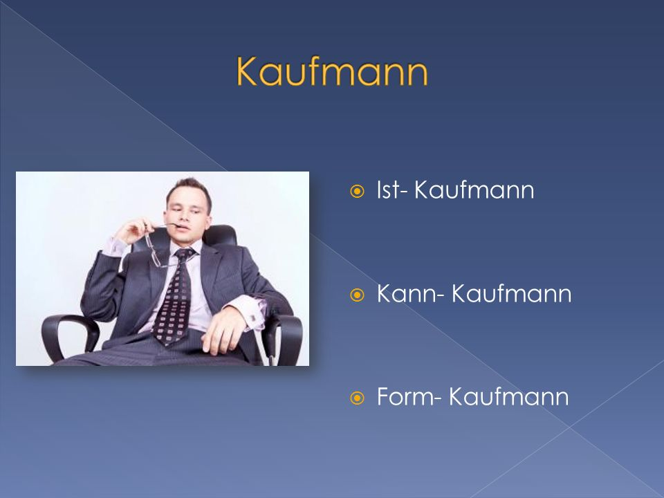 Kaufmann Ist- Kaufmann Kann- Kaufmann Form- Kaufmann