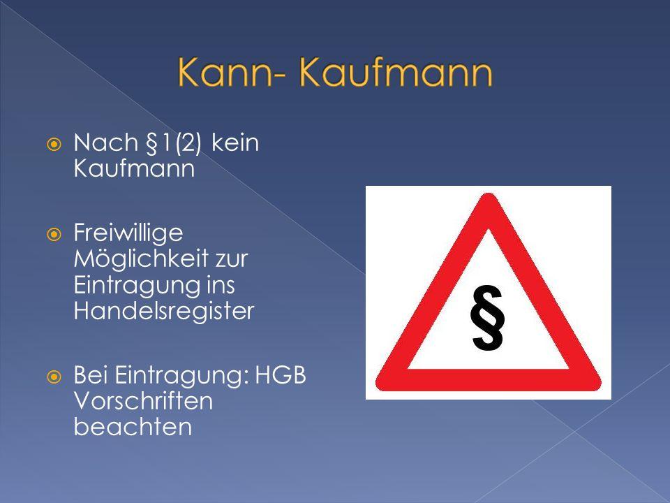 Kann- Kaufmann Nach §1(2) kein Kaufmann