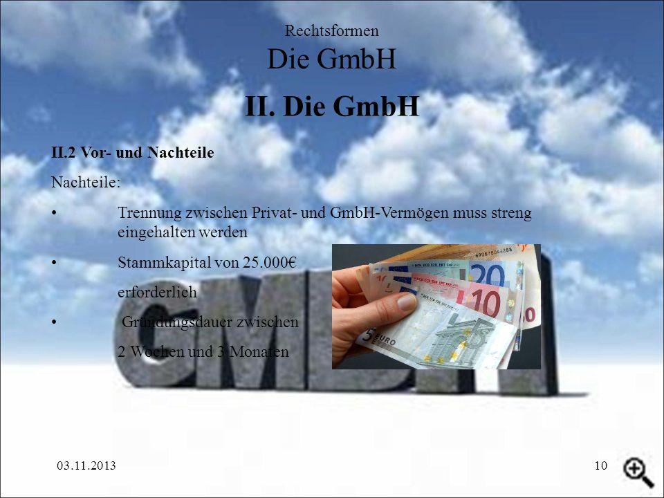 II. Die GmbH Rechtsformen Die GmbH II.2 Vor- und Nachteile Nachteile:
