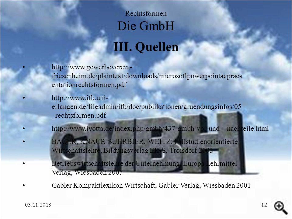 III. Quellen Rechtsformen Die GmbH