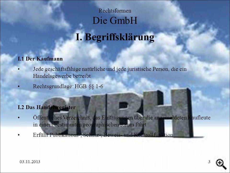 I. Begriffsklärung Rechtsformen Die GmbH I.1 Der Kaufmann