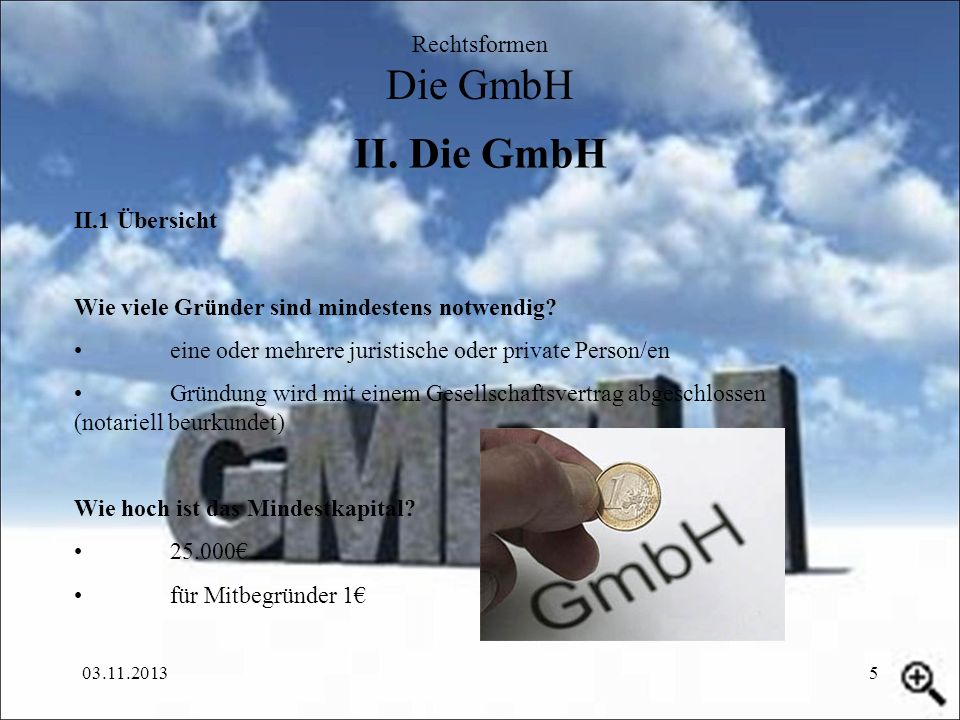 II. Die GmbH Rechtsformen Die GmbH II.1 Übersicht