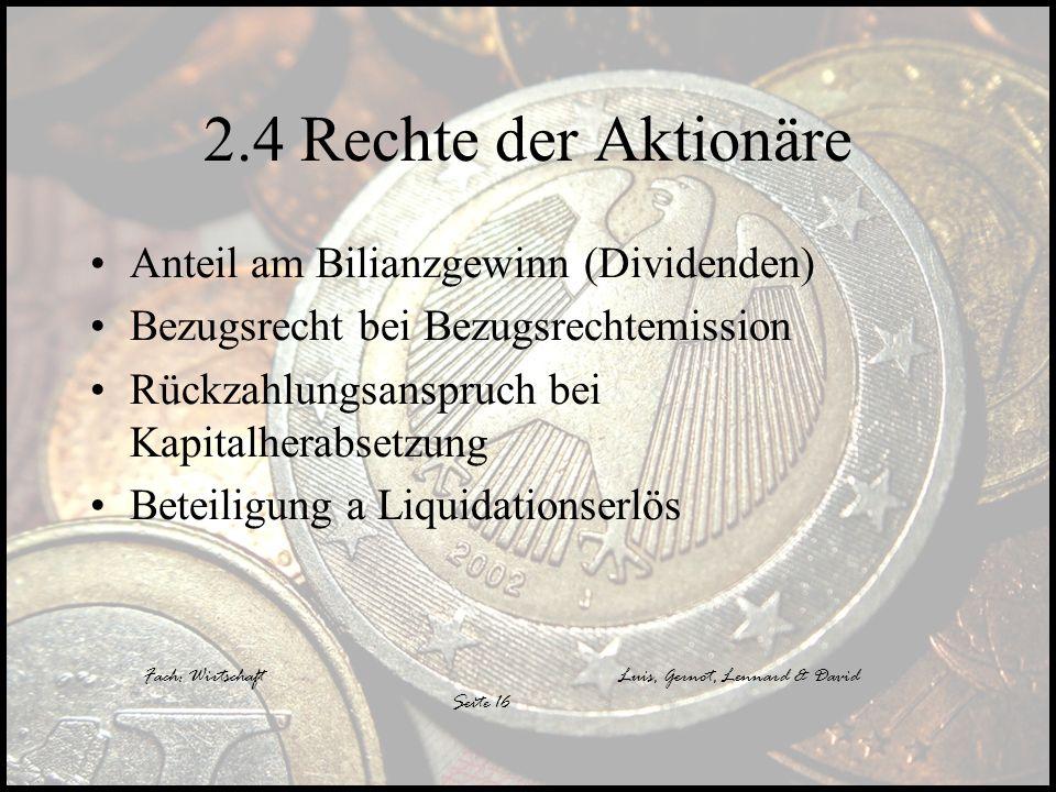 2.4 Rechte der Aktionäre Anteil am Bilianzgewinn (Dividenden)