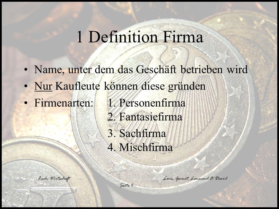 1 Definition Firma Name, unter dem das Geschäft betrieben wird
