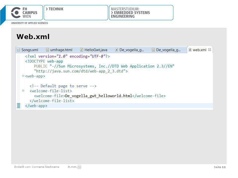 Web.xml Erstellt von: Vorname Nachname tt.mm.jjjj