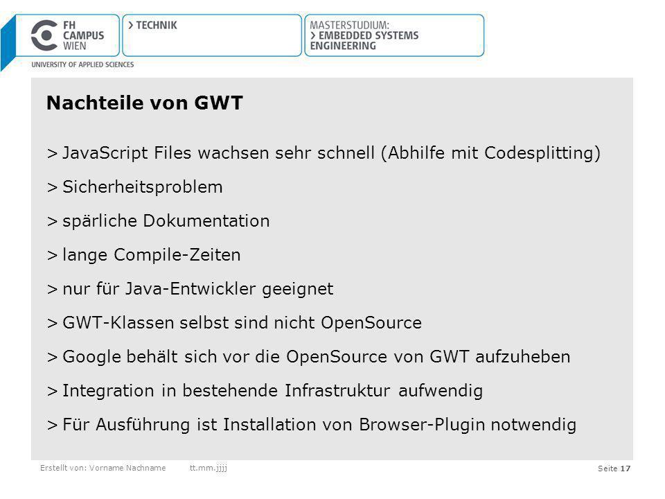 Nachteile von GWT JavaScript Files wachsen sehr schnell (Abhilfe mit Codesplitting) Sicherheitsproblem.