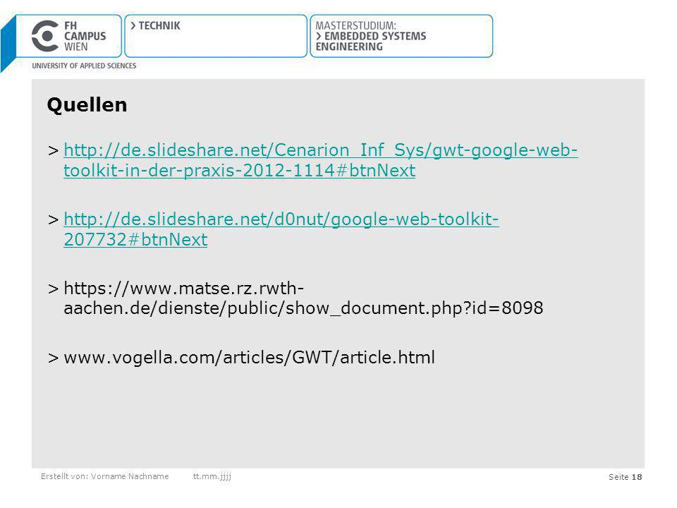 Quellen http://de.slideshare.net/Cenarion_Inf_Sys/gwt-google-web-toolkit-in-der-praxis-2012-1114#btnNext.