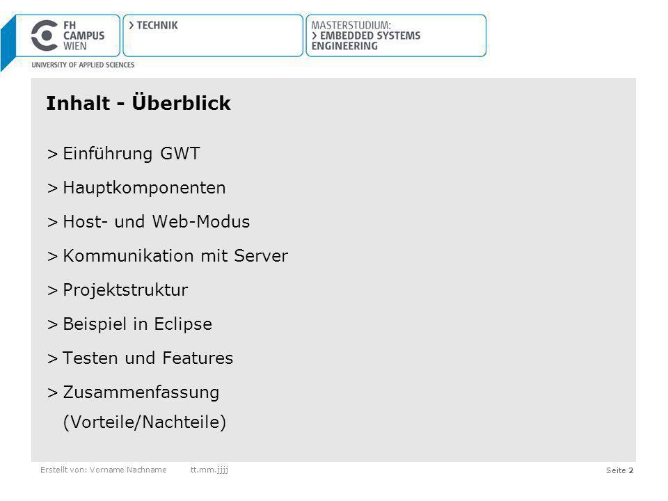 Inhalt - Überblick Einführung GWT Hauptkomponenten Host- und Web-Modus