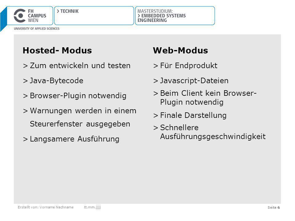 Hosted- Modus Web-Modus Zum entwickeln und testen Java-Bytecode