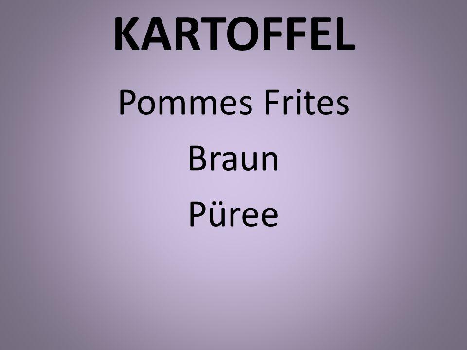 Pommes Frites Braun Püree