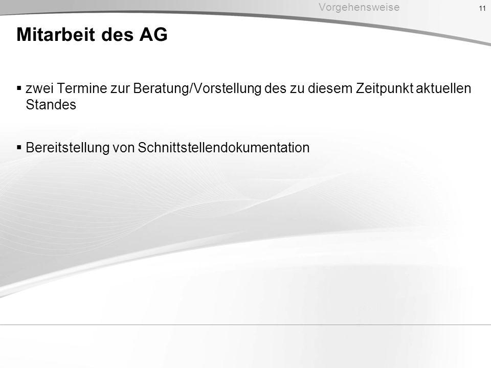 Vorgehensweise Mitarbeit des AG. zwei Termine zur Beratung/Vorstellung des zu diesem Zeitpunkt aktuellen Standes.