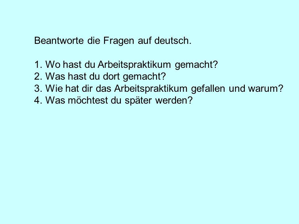Beantworte die Fragen auf deutsch.