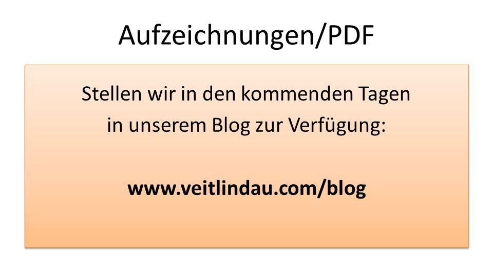Aufzeichnungen/PDFStellen wir in den kommenden Tagen in unserem Blog zur Verfügung: www.veitlindau.com/blog
