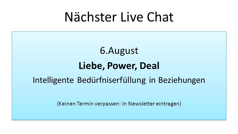 Nächster Live Chat 6.August Liebe, Power, Deal