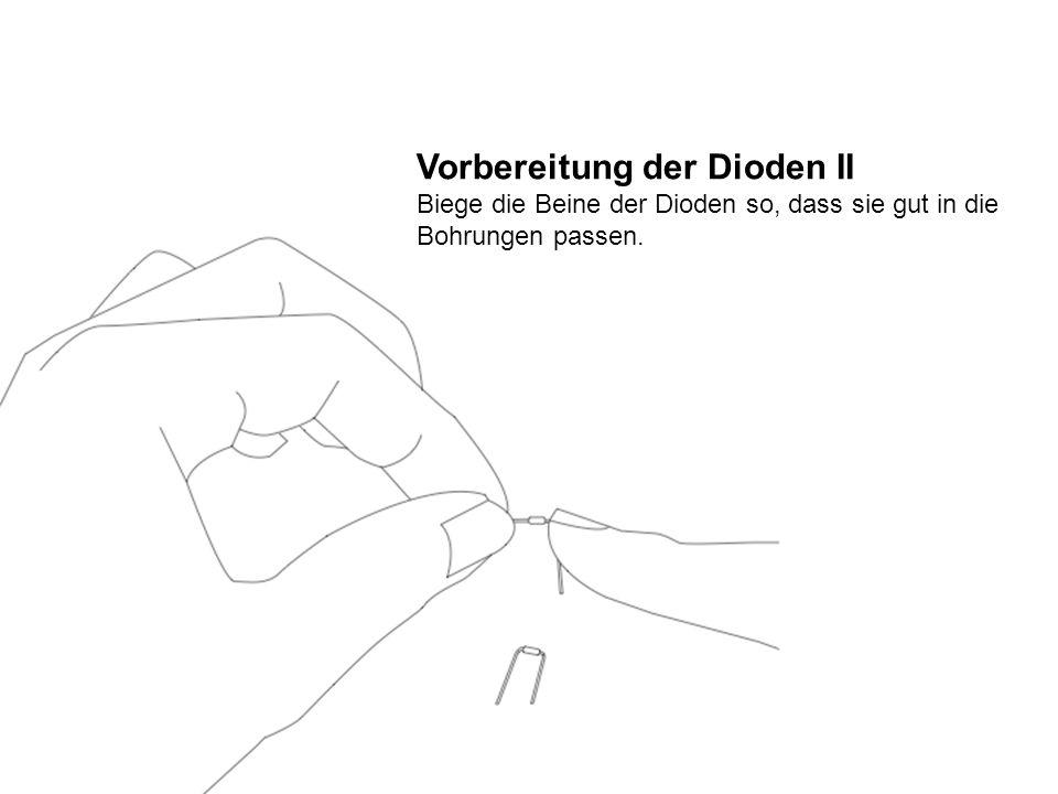 Vorbereitung der Dioden II