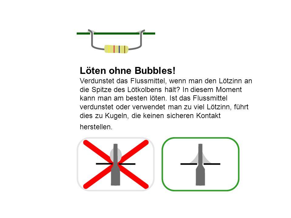 Löten ohne Bubbles!