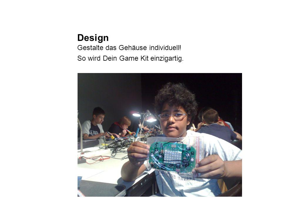 Design Gestalte das Gehäuse individuell!