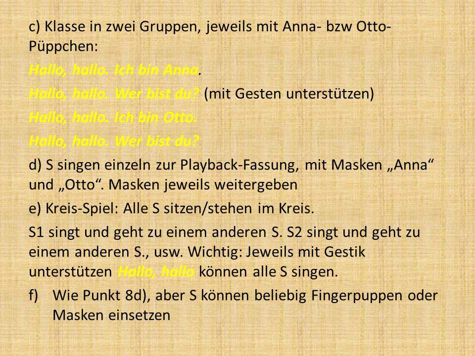 c) Klasse in zwei Gruppen, jeweils mit Anna- bzw Otto-Püppchen: