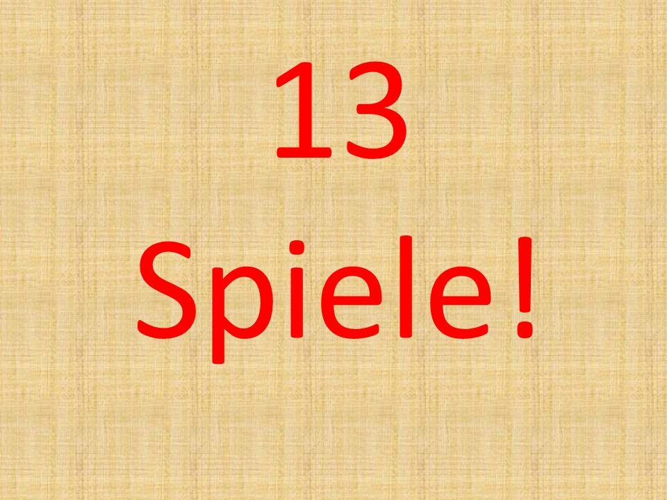 13 Spiele!