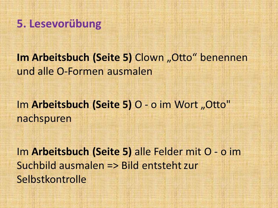 """5. LesevorübungIm Arbeitsbuch (Seite 5) Clown """"Otto benennen und alle O-Formen ausmalen. Im Arbeitsbuch (Seite 5) О - о im Wort """"Otto nachspuren."""