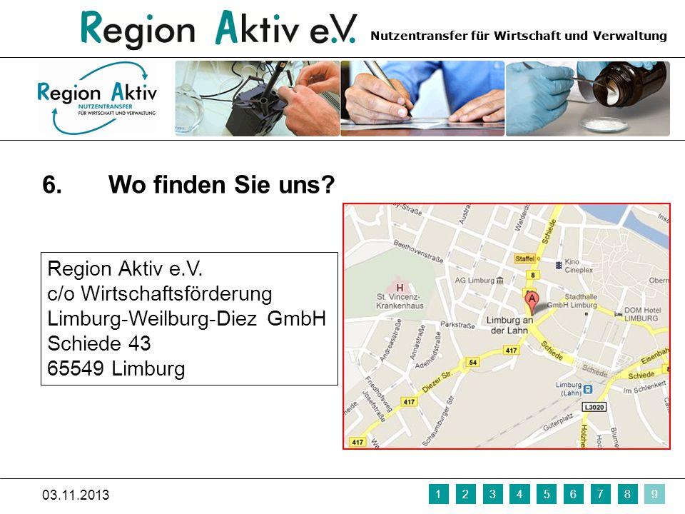 Wo finden Sie uns Region Aktiv e.V. c/o Wirtschaftsförderung Limburg-Weilburg-Diez GmbH Schiede 43 65549 Limburg.