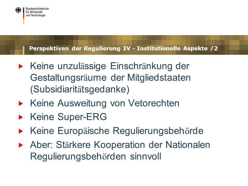 Perspektiven der Regulierung IV - Institutionelle Aspekte /2
