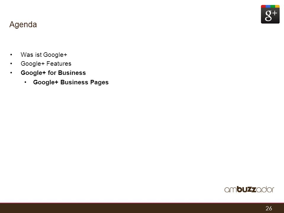 Agenda Was ist Google+ Google+ Features Google+ for Business
