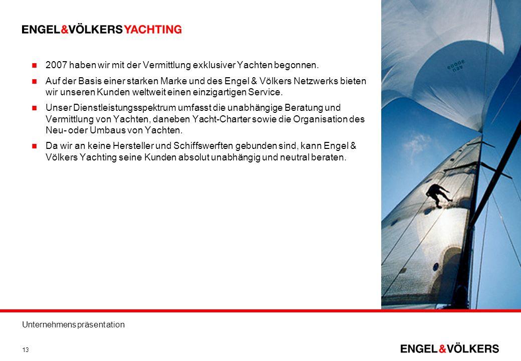 2007 haben wir mit der Vermittlung exklusiver Yachten begonnen.